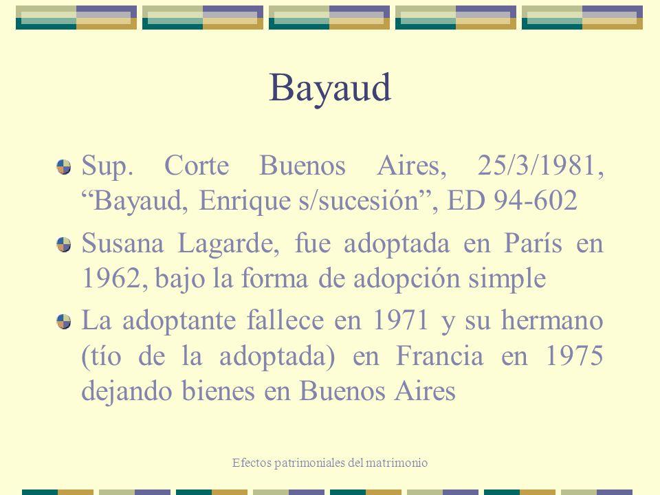 Efectos patrimoniales del matrimonio Bayaud Sup. Corte Buenos Aires, 25/3/1981, Bayaud, Enrique s/sucesión, ED 94-602 Susana Lagarde, fue adoptada en