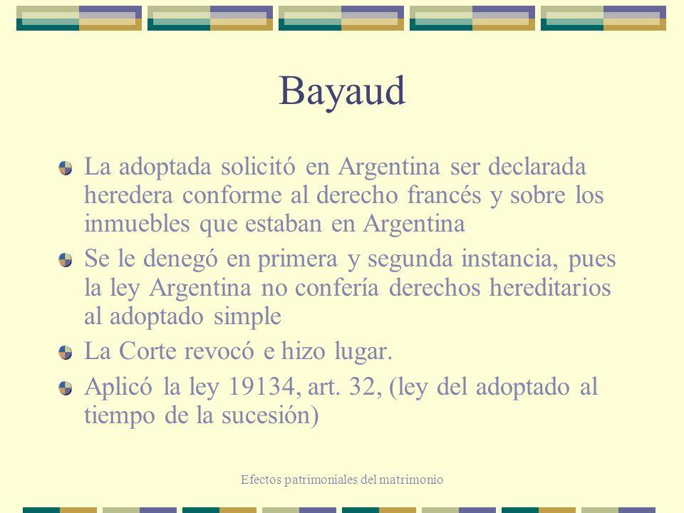 Efectos patrimoniales del matrimonio Bayaud La adoptada solicitó en Argentina ser declarada heredera conforme al derecho francés y sobre los inmuebles