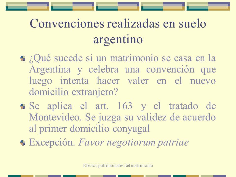 Efectos patrimoniales del matrimonio Convenciones realizadas en suelo argentino ¿Qué sucede si un matrimonio se casa en la Argentina y celebra una con