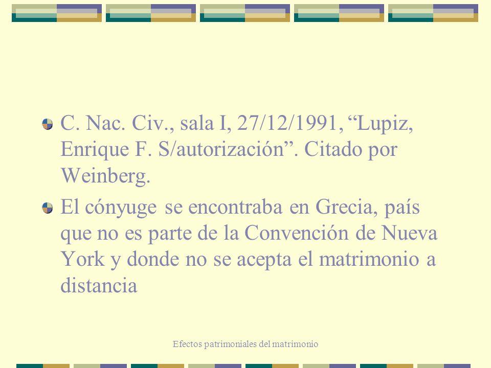 Efectos patrimoniales del matrimonio C. Nac. Civ., sala I, 27/12/1991, Lupiz, Enrique F. S/autorización. Citado por Weinberg. El cónyuge se encontraba