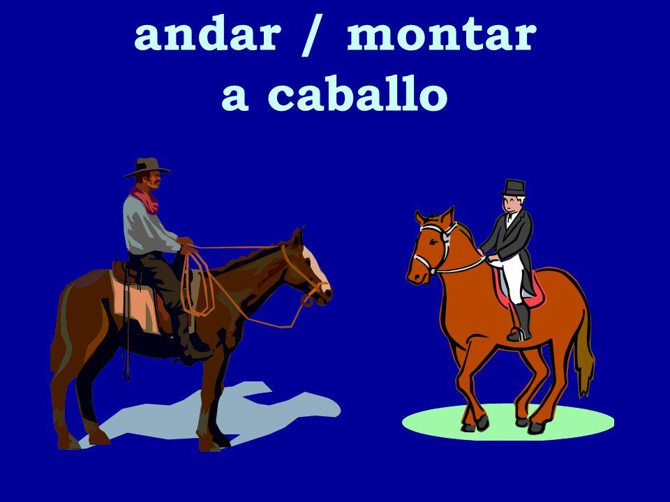 andar / montar a caballo