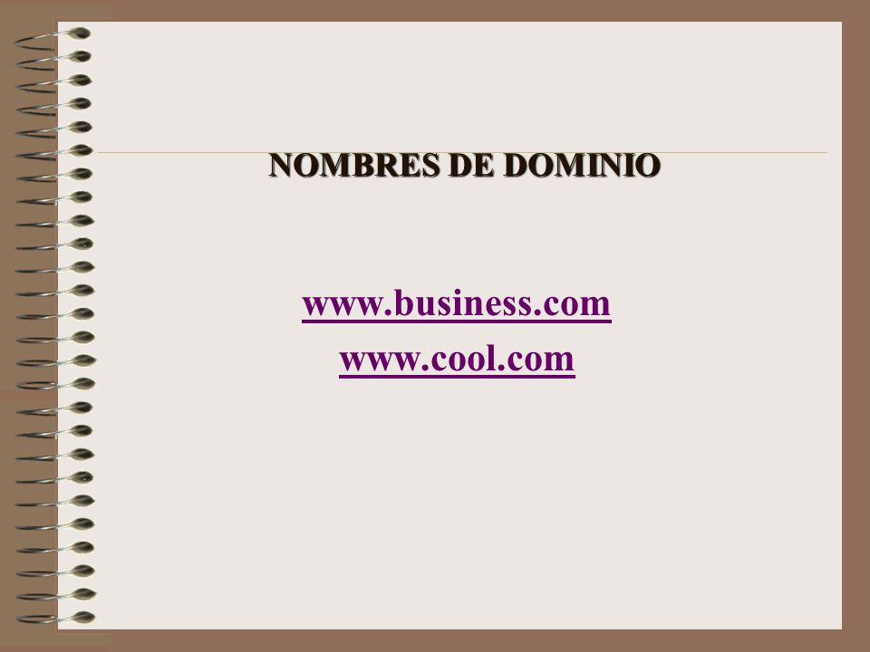 NOMBRES DE DOMINIO www.business.com www.cool.com