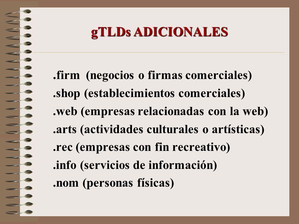 gTLDs ADICIONALES. firm (negocios o firmas comerciales).shop (establecimientos comerciales).web (empresas relacionadas con la web).arts (actividades c
