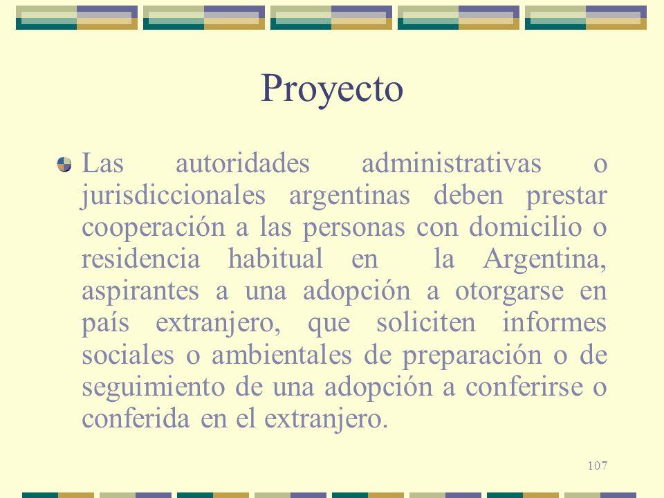 107 Proyecto Las autoridades administrativas o jurisdiccionales argentinas deben prestar cooperación a las personas con domicilio o residencia habitua