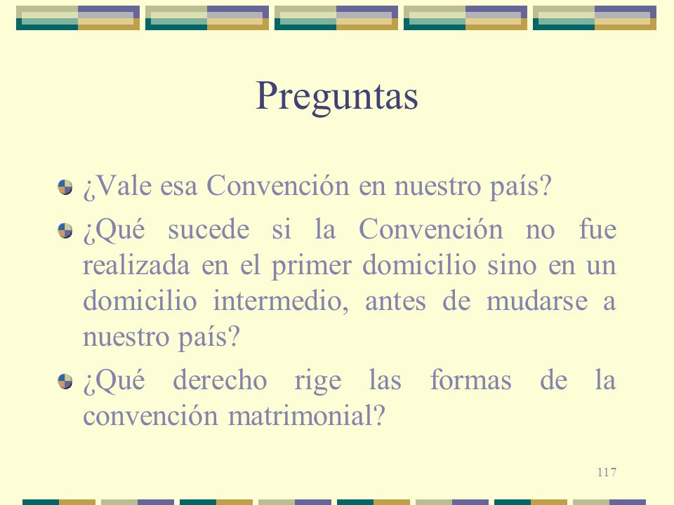 117 Preguntas ¿Vale esa Convención en nuestro país? ¿Qué sucede si la Convención no fue realizada en el primer domicilio sino en un domicilio intermed
