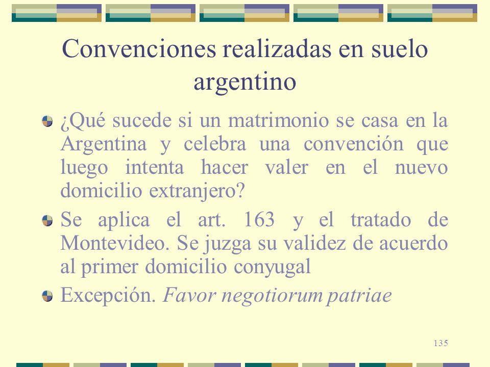 135 Convenciones realizadas en suelo argentino ¿Qué sucede si un matrimonio se casa en la Argentina y celebra una convención que luego intenta hacer v