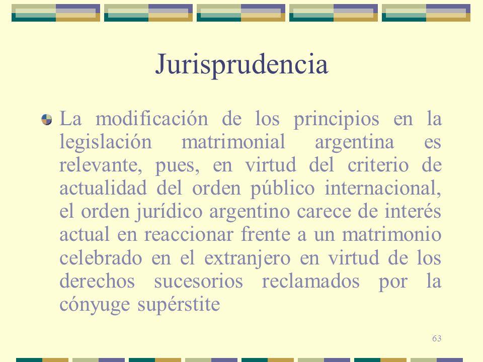 63 Jurisprudencia La modificación de los principios en la legislación matrimonial argentina es relevante, pues, en virtud del criterio de actualidad d