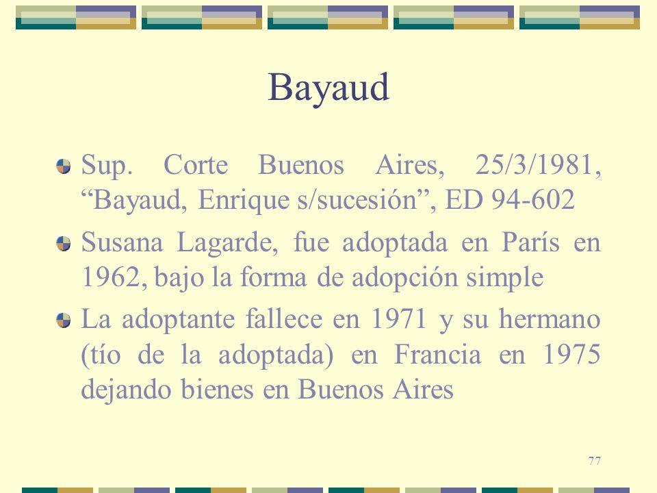 77 Bayaud Sup. Corte Buenos Aires, 25/3/1981, Bayaud, Enrique s/sucesión, ED 94-602 Susana Lagarde, fue adoptada en París en 1962, bajo la forma de ad