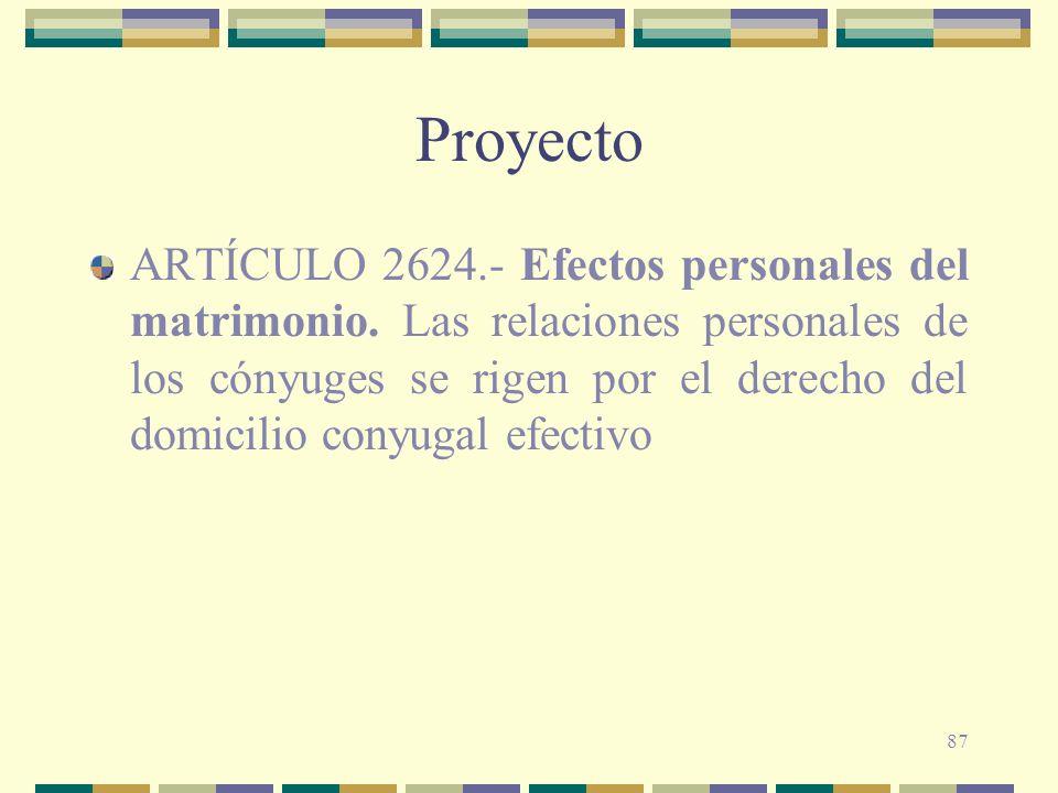87 Proyecto ARTÍCULO 2624.- Efectos personales del matrimonio. Las relaciones personales de los cónyuges se rigen por el derecho del domicilio conyuga