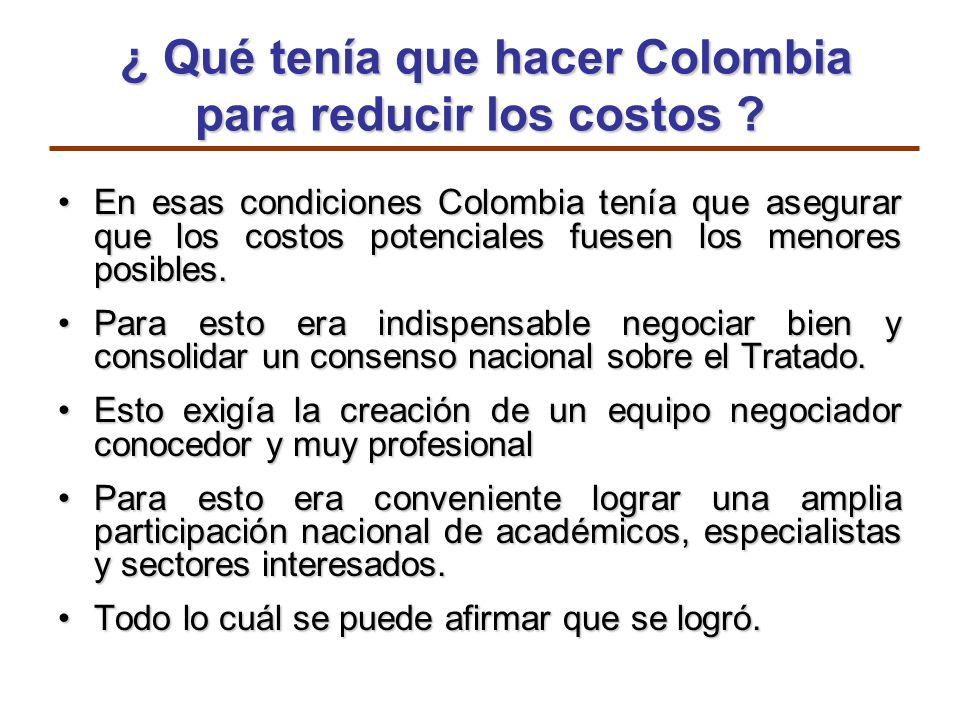 ¿ Qué tenía que hacer Colombia para reducir los costos ? ¿ Qué tenía que hacer Colombia para reducir los costos ? En esas condiciones Colombia tenía q