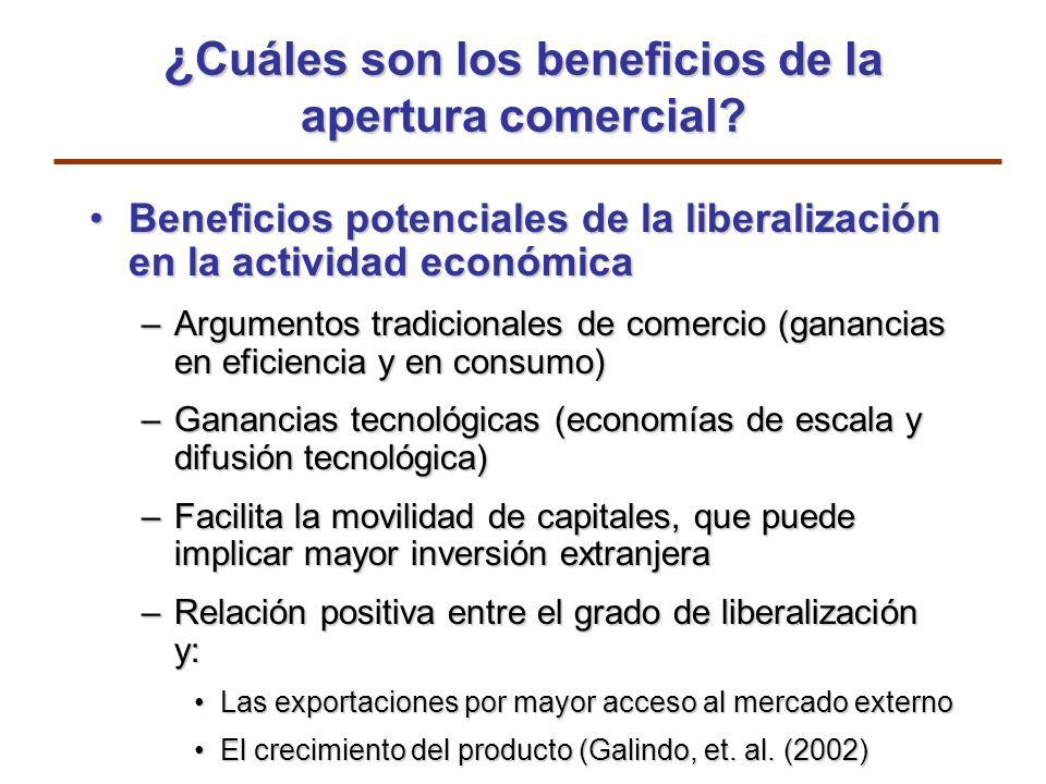 ¿ Cuáles son los beneficios de la apertura comercial? Beneficios potenciales de la liberalización en la actividad económicaBeneficios potenciales de l