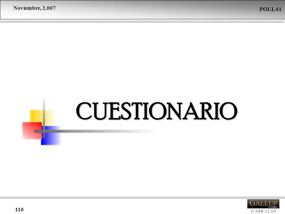 Noviembre, 2.007 C 398 11 07 POLL 61 110 CUESTIONARIO
