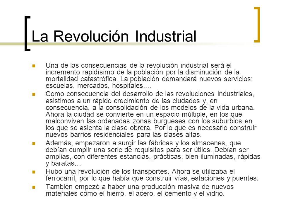 La Revolución Industrial Una de las consecuencias de la revolución industrial será el incremento rapidísimo de la población por la disminución de la m