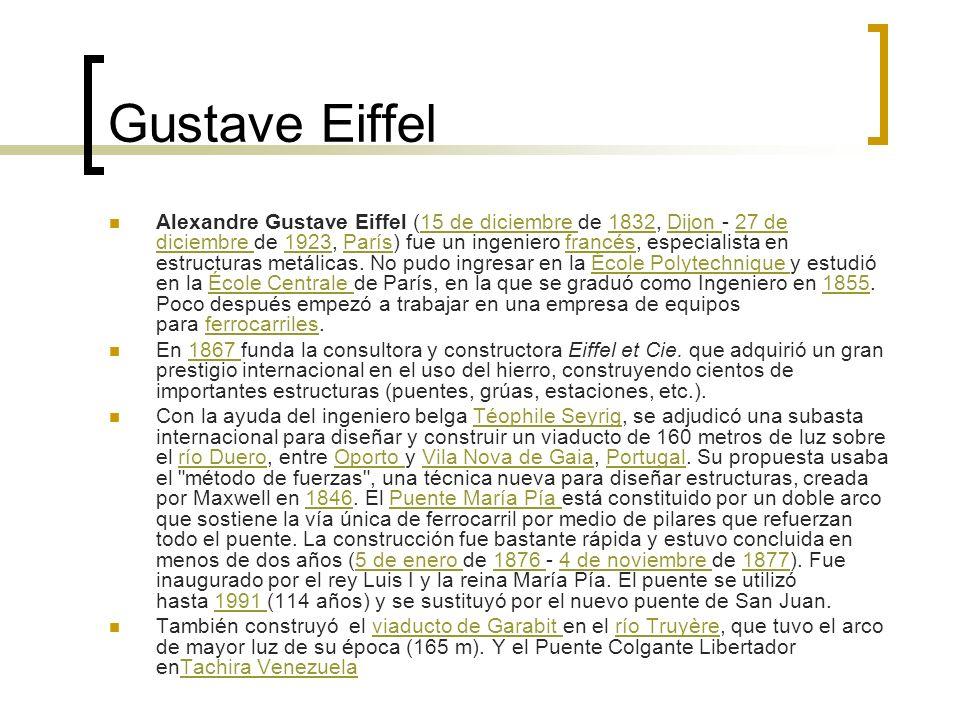 Gustave Eiffel Alexandre Gustave Eiffel (15 de diciembre de 1832, Dijon - 27 de diciembre de 1923, París) fue un ingeniero francés, especialista en es