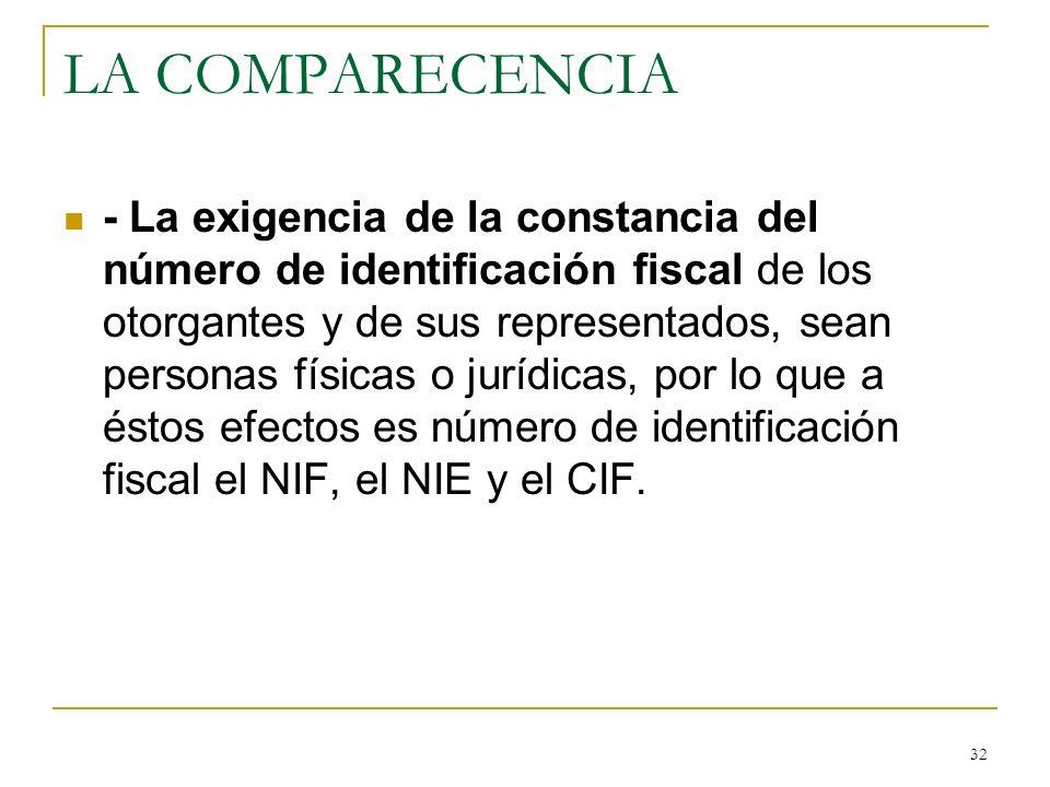 32 LA COMPARECENCIA - La exigencia de la constancia del número de identificación fiscal de los otorgantes y de sus representados, sean personas física