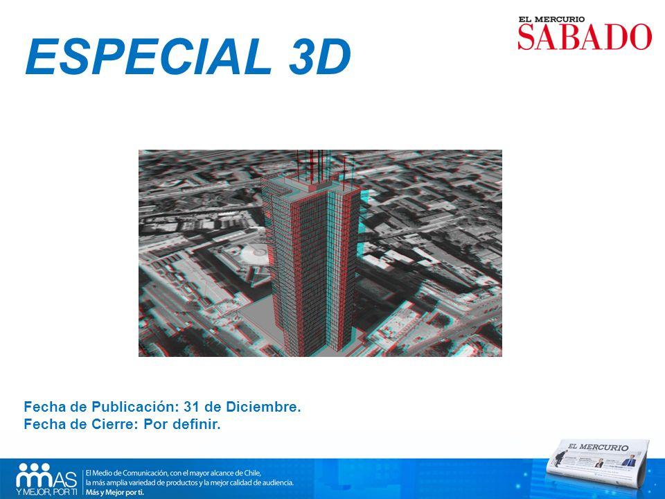 ESPECIAL 3D Fecha de Publicación: 31 de Diciembre. Fecha de Cierre: Por definir.