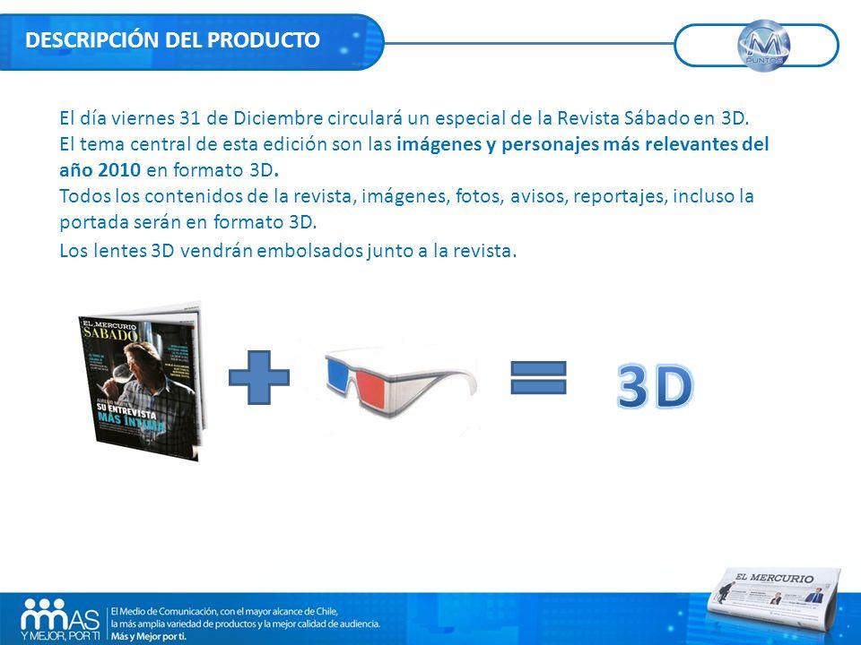 Aviso 3D en revista Sábado SB 08X6 (página) $2.940.000 bruto + IVA SB 08X3 o SB 04X6 (1/2 página) $1.982.000 bruto + IVA SB 08X2 o SB 03X6 (1/3 página) $1.370.000 bruto + IVA OFERTA
