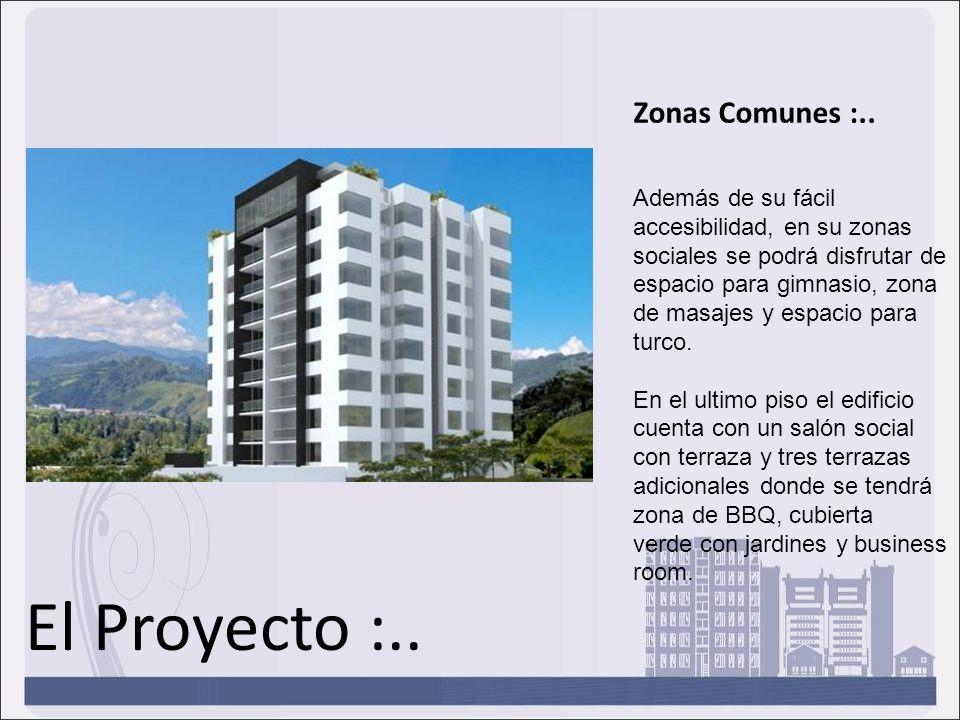 El Proyecto :.. Zonas Comunes :.. Además de su fácil accesibilidad, en su zonas sociales se podrá disfrutar de espacio para gimnasio, zona de masajes