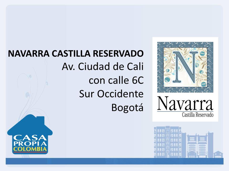 NAVARRA CASTILLA RESERVADO Av. Ciudad de Cali con calle 6C Sur Occidente Bogotá