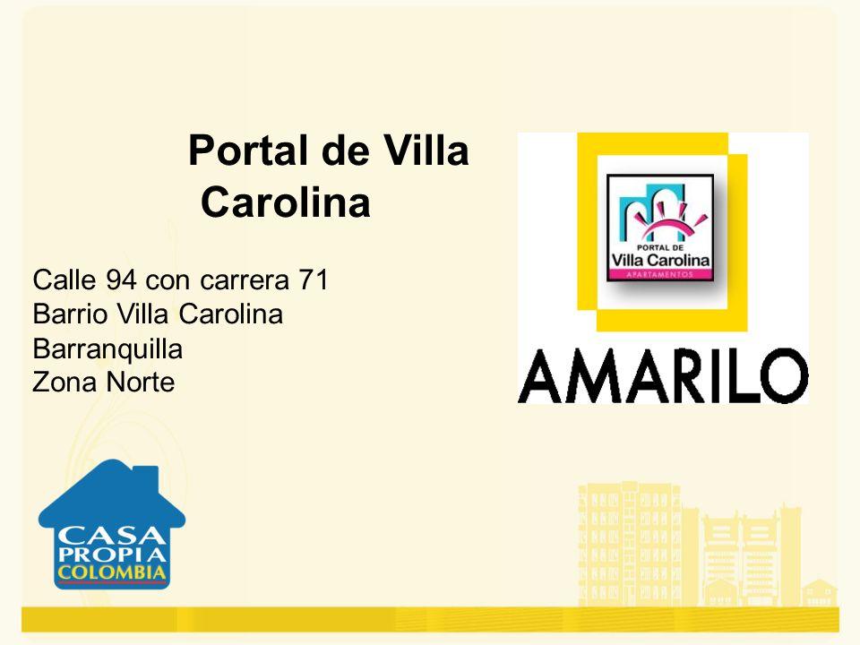 Portal de Villa Carolina Calle 94 con carrera 71 Barrio Villa Carolina Barranquilla Zona Norte