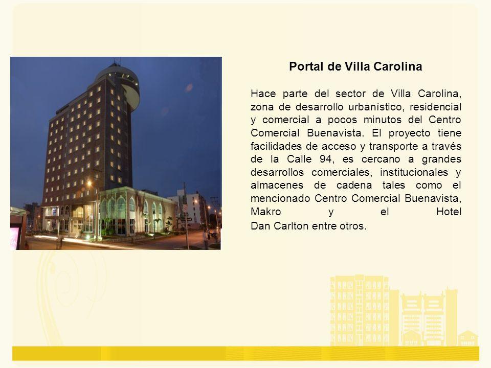 Portal de Villa Carolina Hace parte del sector de Villa Carolina, zona de desarrollo urbanístico, residencial y comercial a pocos minutos del Centro C