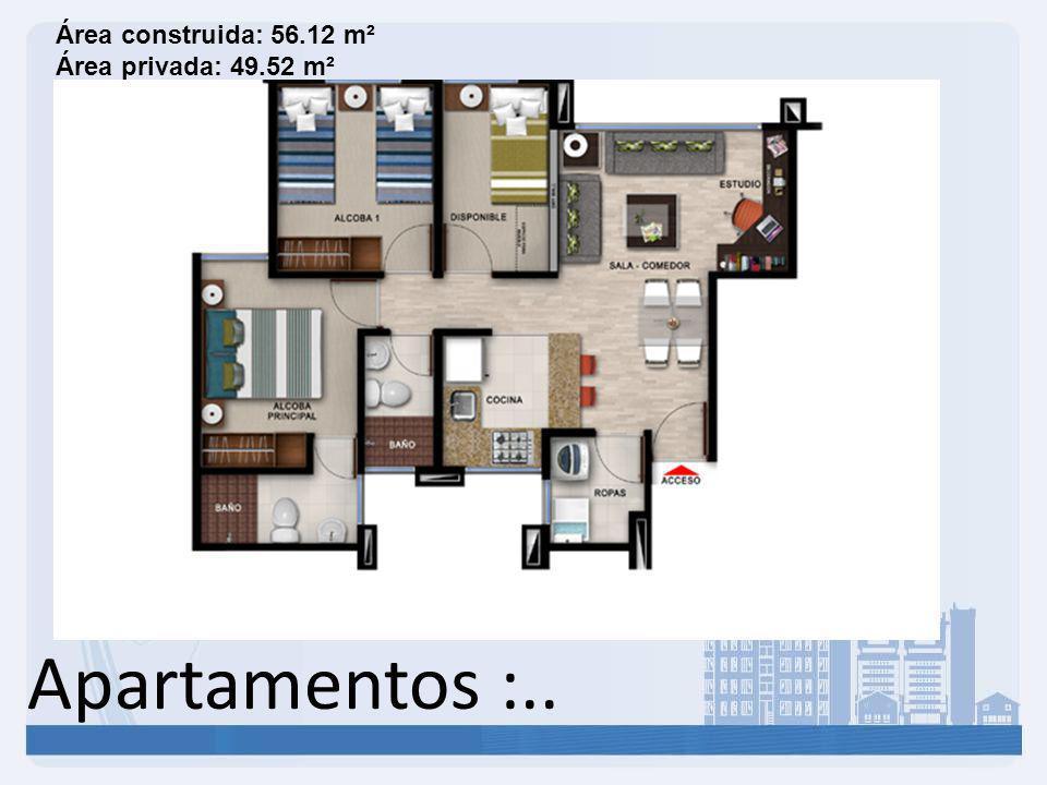 Apartamentos :.. Área construida: 56.12 m² Área privada: 49.52 m²