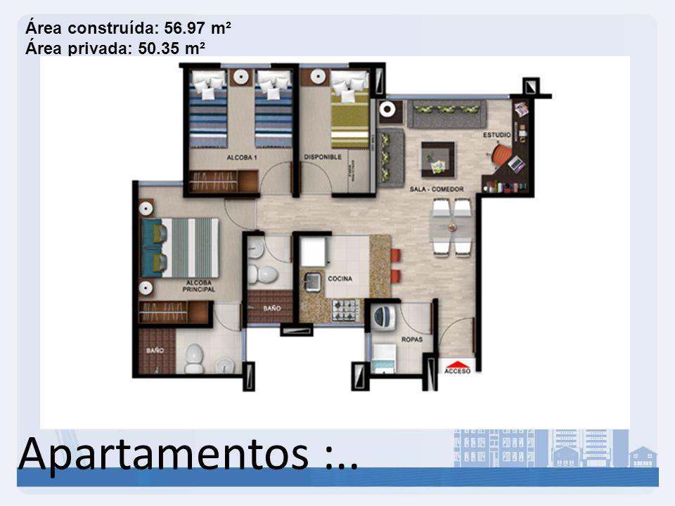 Apartamentos :.. Área construída: 56.97 m² Área privada: 50.35 m²