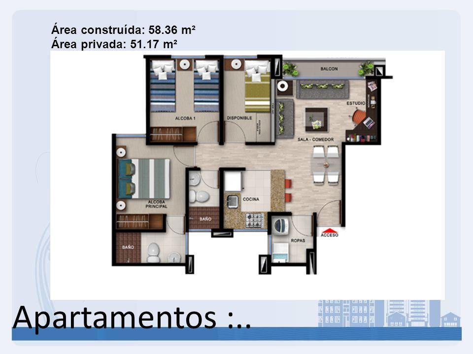 Apartamentos :.. Área construída: 58.36 m² Área privada: 51.17 m²
