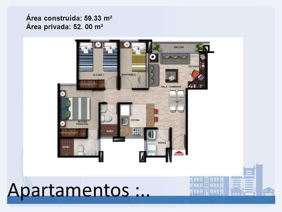 Apartamentos :.. Área construída: 59.33 m² Área privada: 52. 00 m²