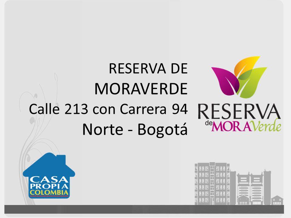 RESERVA DE MORAVERDE Calle 213 con Carrera 94 Norte - Bogotá