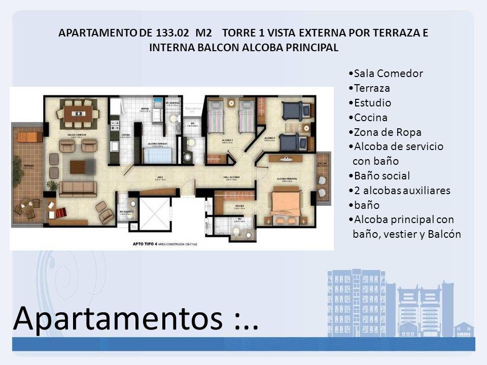 Apartamentos :.. APARTAMENTO DE 133.02 M2 TORRE 1 VISTA EXTERNA POR TERRAZA E INTERNA BALCON ALCOBA PRINCIPAL Sala Comedor Terraza Estudio Cocina Zona