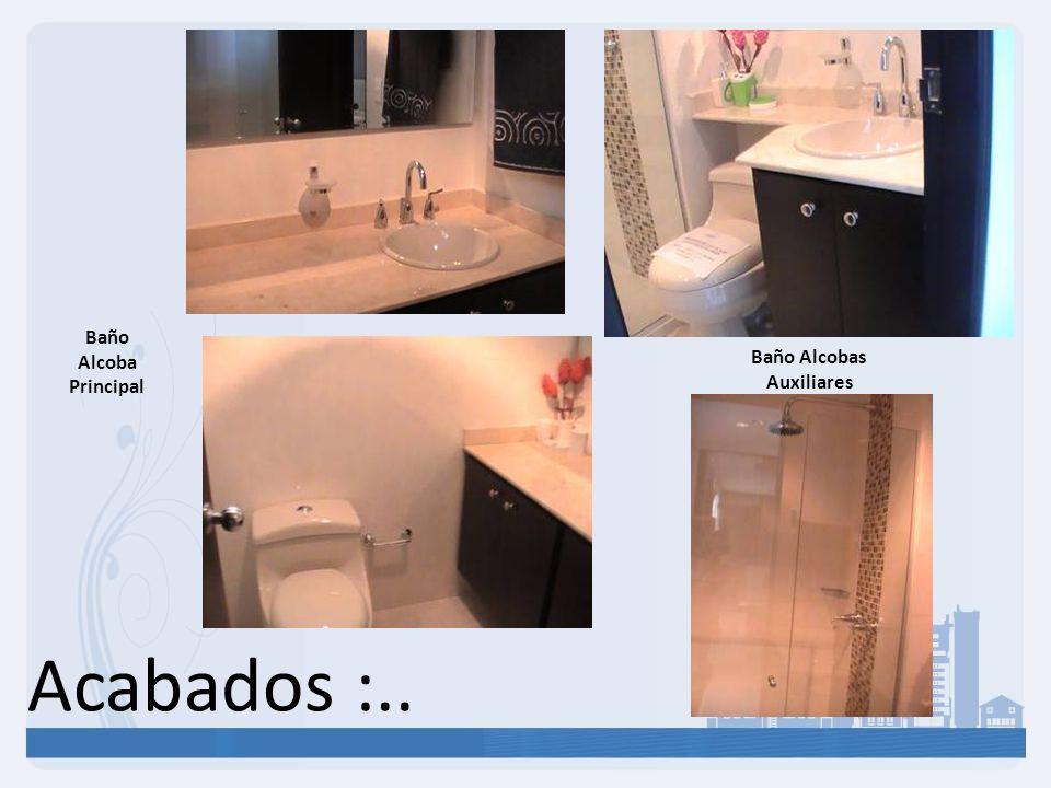 Acabados :.. Baño Alcobas Auxiliares Baño Alcoba Principal