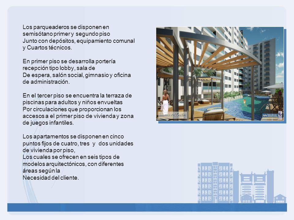Los parqueaderos se disponen en semisótano primer y segundo piso Junto con depósitos, equipamiento comunal y Cuartos técnicos. En primer piso se desar