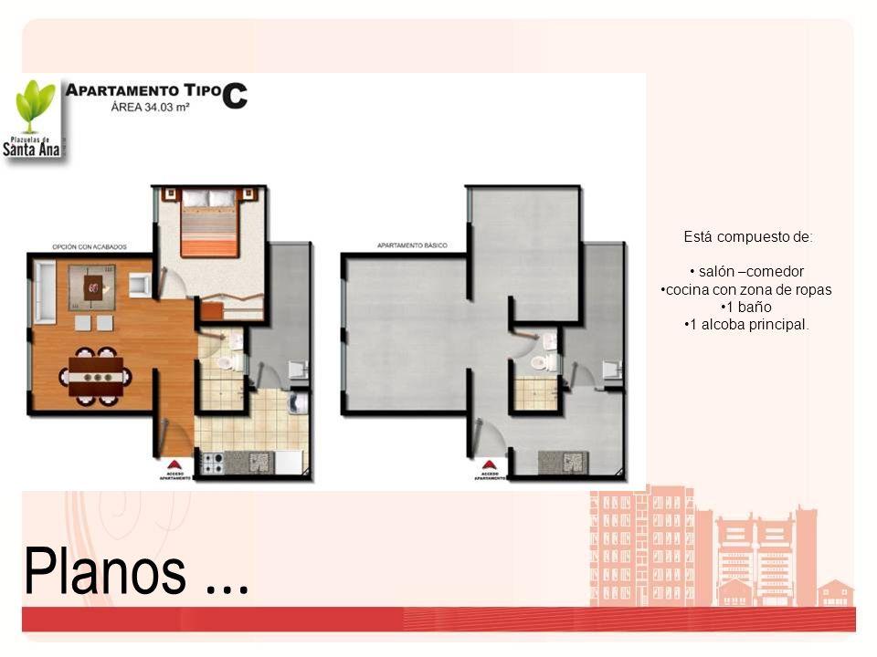 Planos... Está compuesto de: salón –comedor cocina con zona de ropas 1 baño 1 alcoba principal.