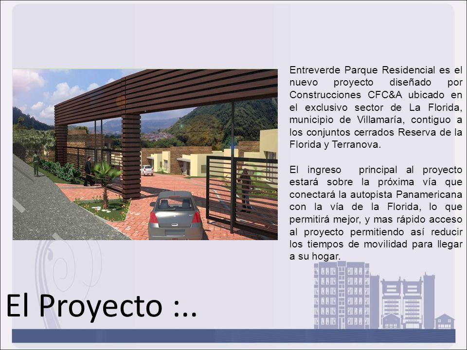 Entreverde Parque Residencial es el nuevo proyecto diseñado por Construcciones CFC&A ubicado en el exclusivo sector de La Florida, municipio de Villam