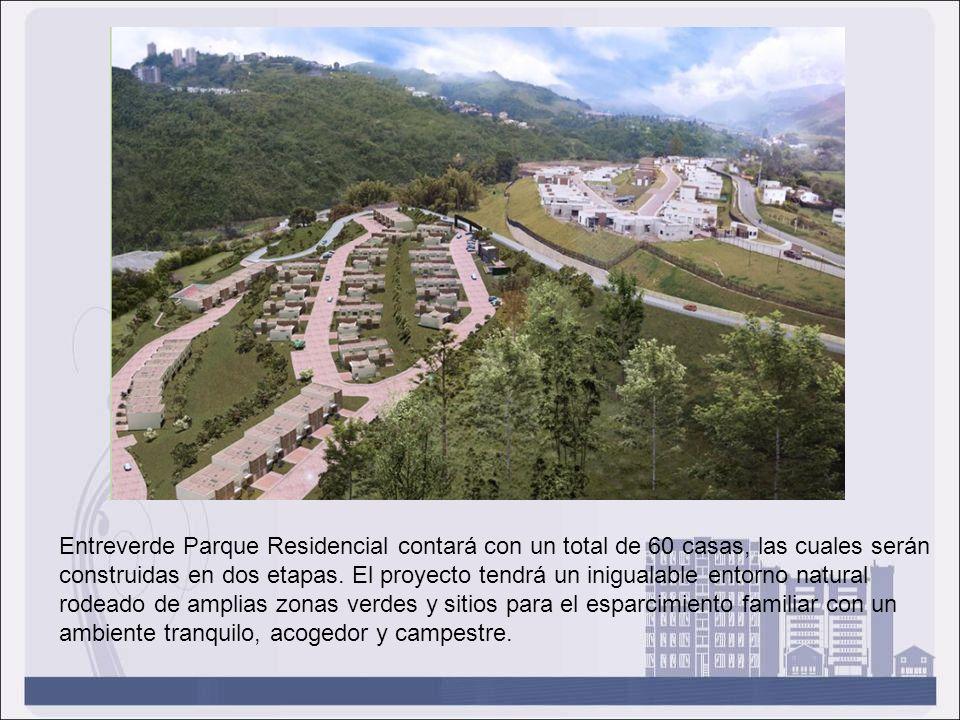 Entreverde Parque Residencial contará con un total de 60 casas, las cuales serán construidas en dos etapas. El proyecto tendrá un inigualable entorno