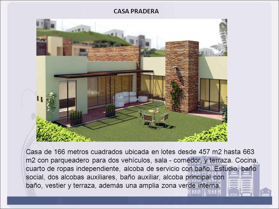 CASA PRADERA Casa de 166 metros cuadrados ubicada en lotes desde 457 m2 hasta 663 m2 con parqueadero para dos vehículos, sala - comedor, y terraza. Co