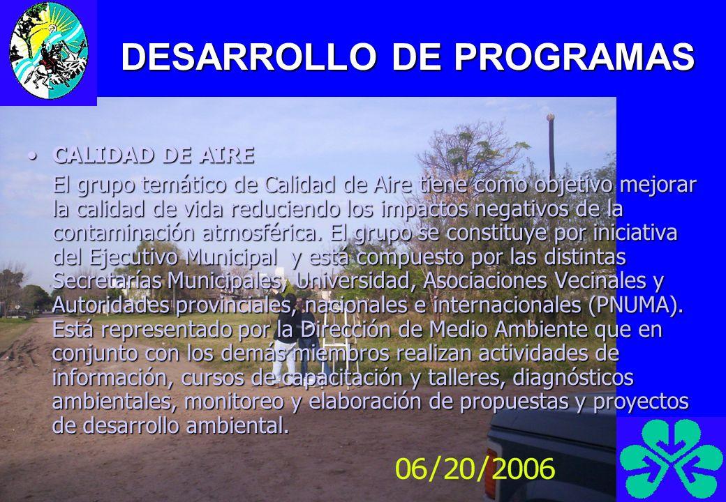 DESARROLLO DE PROGRAMAS CALIDAD DE AIRECALIDAD DE AIRE El grupo temático de Calidad de Aire tiene como objetivo mejorar la calidad de vida reduciendo
