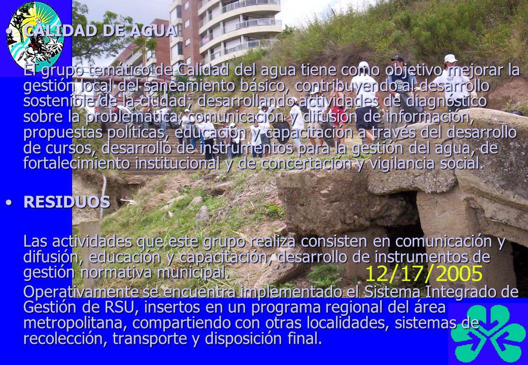 CALIDAD DE AGUACALIDAD DE AGUA El grupo temático de Calidad del agua tiene como objetivo mejorar la gestión local del saneamiento básico, contribuyend