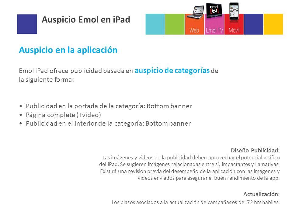 Auspicio Emol en iPad Auspicio en la aplicación Emol iPad ofrece publicidad basada en auspicio de categorías de la siguiente forma: Publicidad en la p
