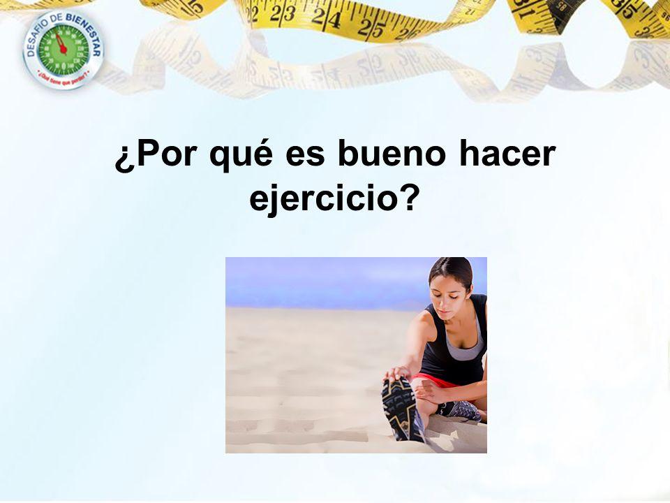 ¿Por qué es bueno hacer ejercicio?