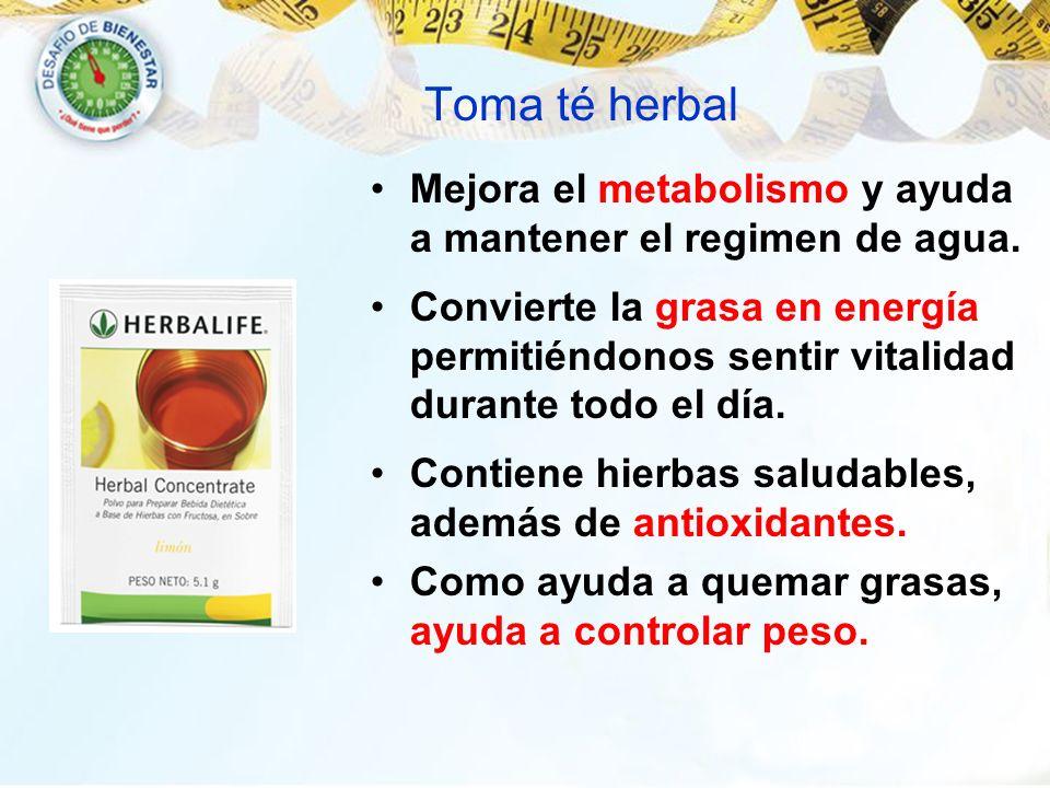 Toma té herbal Mejora el metabolismo y ayuda a mantener el regimen de agua. Convierte la grasa en energía permitiéndonos sentir vitalidad durante todo