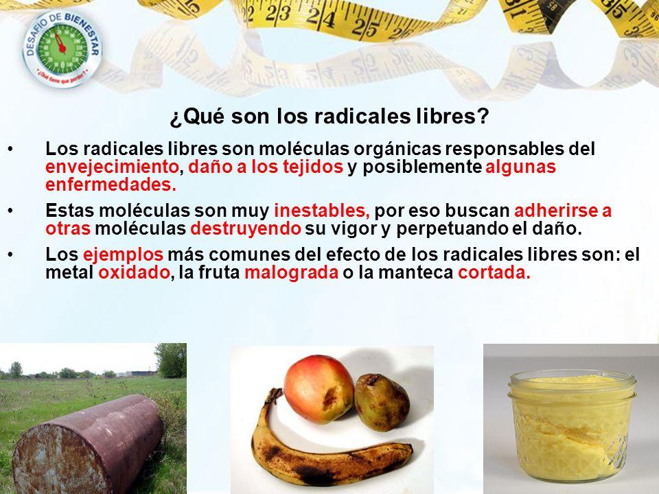 ¿Qué son los radicales libres? Los radicales libres son moléculas orgánicas responsables del envejecimiento, daño a los tejidos y posiblemente algunas