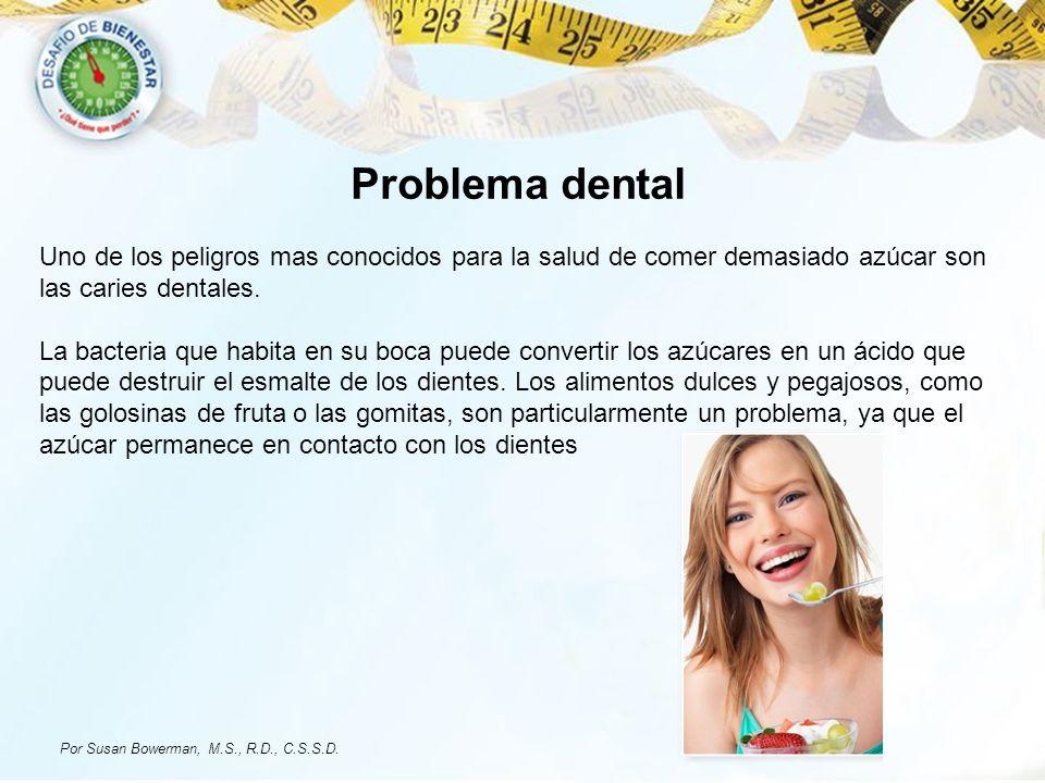 Problema dental Uno de los peligros mas conocidos para la salud de comer demasiado azúcar son las caries dentales. La bacteria que habita en su boca p