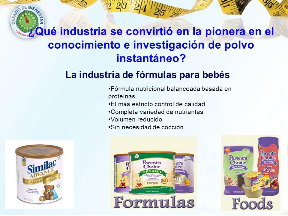 ¿Qué industria se convirtió en la pionera en el conocimiento e investigación de polvo instantáneo? La industria de fórmulas para bebés Fórmula nutrici