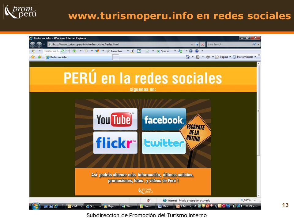 Subdirección de Promoción del Turismo Interno 13 www.turismoperu.info en redes sociales