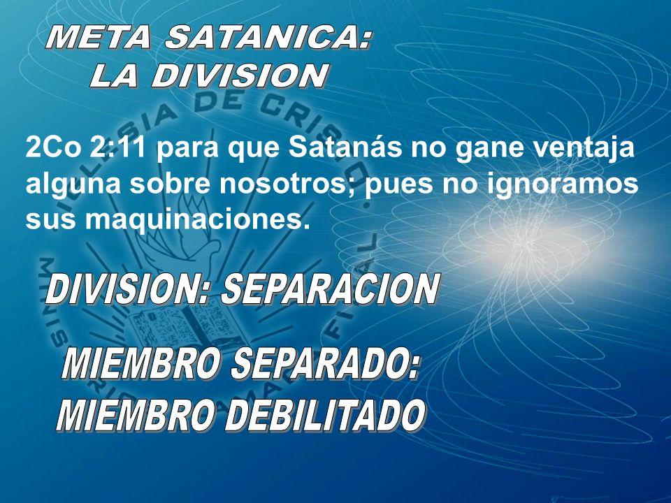 2Co 2:11 para que Satanás no gane ventaja alguna sobre nosotros; pues no ignoramos sus maquinaciones.