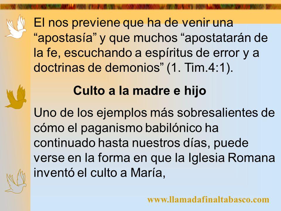 www.llamadafinaltabasco.com El nos previene que ha de venir una apostasía y que muchos apostatarán de la fe, escuchando a espíritus de error y a doctr