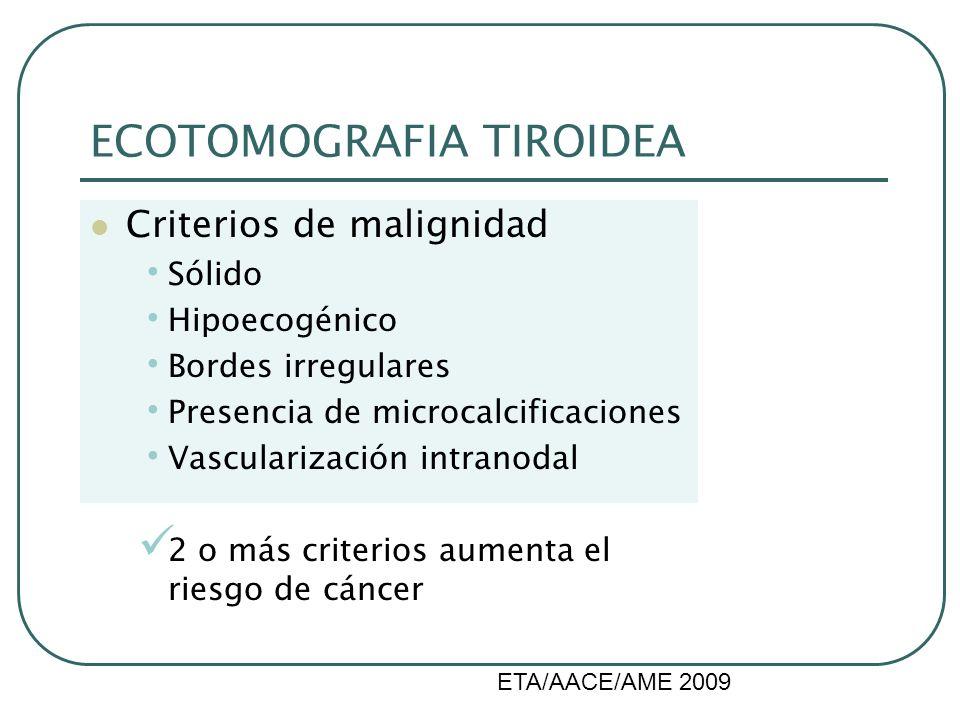 ECOTOMOGRAFIA TIROIDEA Criterios de malignidad Sólido Hipoecogénico Bordes irregulares Presencia de microcalcificaciones Vascularización intranodal 2