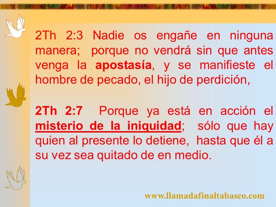 www.llamadafinaltabasco.com APOSTASIA = G646 apostasía = deserción de la verdad, APARTARSE DE.